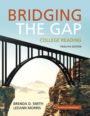 Bridging the Gap: College Reading - Smith, Brenda D
