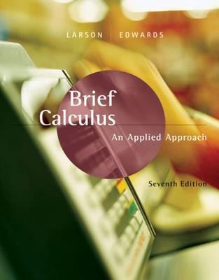 Brief Calculus: An Applied Approach - Edwards, Bruce H, and Larson, Ron, Captain, and Larson, Ron, Professor