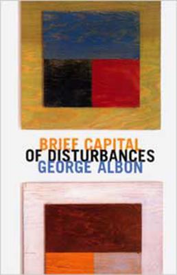 Brief Capital of Disturbances - Albon, George