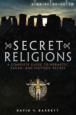 Brief Guide to Secret Religions - Barrett, David