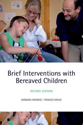 Brief Interventions with Bereaved Children - Monroe, Barbara