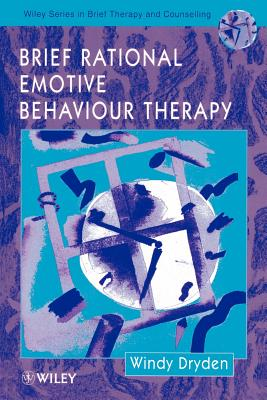 Brief Rational Emotive Behaviour Therapy - Dryden, Windy