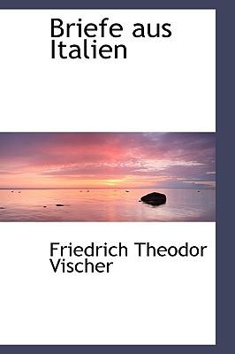 Briefe Aus Italien - Vischer, Friedrich Theodor