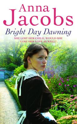 Bright Day Dawning - Jacobs, Anna
