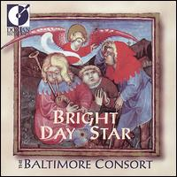 Bright Day Star: Music for the Yuletide Seasons - Baltimore Consort