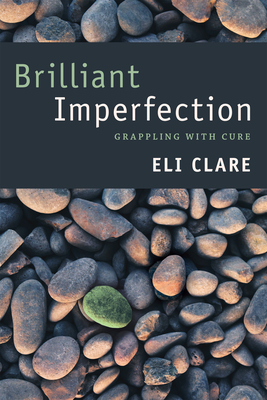 Brilliant Imperfection: Grappling with Cure - Clare, Eli