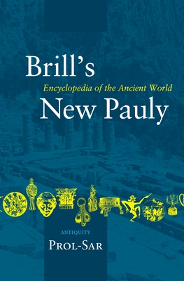 Brill's New Pauly, Antiquity, Volume 12 (Prol-Sar) - Cancik, Hubert (Editor), and Schneider, Helmuth (Editor)