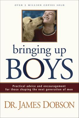 Bringing Up Boys - Dobson, James C, Dr., Ph.D.