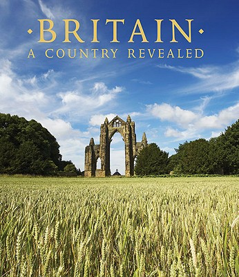 Britain: A Country Revealed - AA Publishing