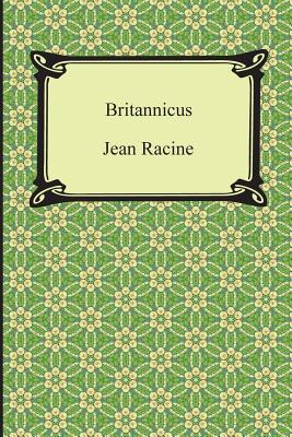 Britannicus - Racine, Jean, and Boswell, Robert Bruce (Translated by)
