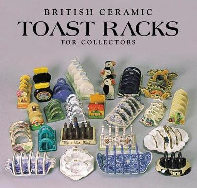 British Ceramic Toast Racks for Collectors - Crumpton, Margaret, and Crumpton, Peter