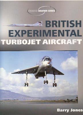 British Experimental Turbojet Aircraft - Jones, Barry