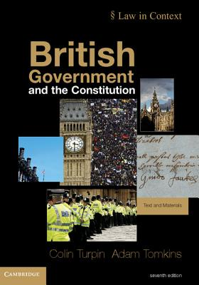 British Government and the Constitution: Text and Materials - Turpin, Colin, and Tomkins, Adam