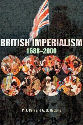 British Imperialism: 1688-2000 - Cain, P J, and Hopkins, A G