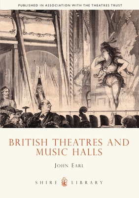 British Theatres and Music Halls - Earl, John