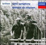 Britten: Cello Symphony; Sinfonia da Requiem