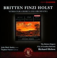 Britten, Finzi, Holst: Works for Chorus and Orchestra - Alison Barlow (soprano); David Hoult (baritone); Edward Roberts (violin); John Alley (organ); John Mark Ainsley (tenor);...