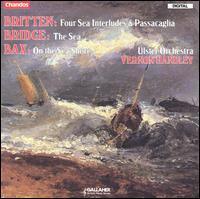 Britten: Four Sea Interludes/Passacaglia/Bridge: Suite The Sea/Bax: On The Sea-Shore - Ulster Orchestra; Vernon Handley (conductor)