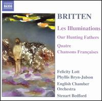 Britten: Les Illuminations; Our Hunting Fathers; Quatre Chansons Françaises - Felicity Lott (soprano); Phyllis Bryn-Julson (soprano); English Chamber Orchestra; Steuart Bedford (conductor)