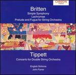 Britten: Simple Symphony; Lachrymae; Prelude & Fugue; Tippett: Concerto for double string orchestra