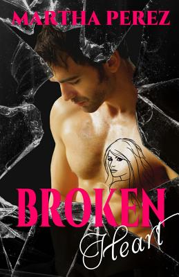 Broken Heart - Perez, Martha
