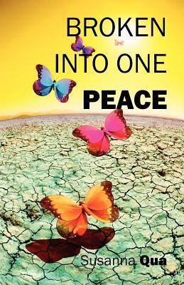 Broken into One Peace - Qua, Susanna
