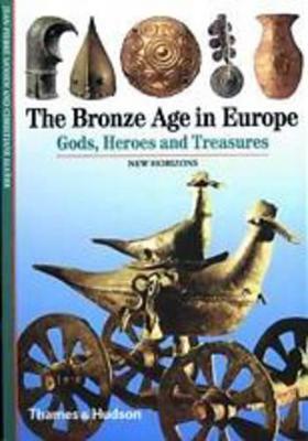 Bronze Age in Europe - Mohen, Jean-Pierre, and Eluere, Christiane