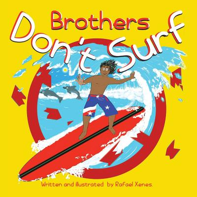 Brothers Don't Surf - Xenes, Rafael