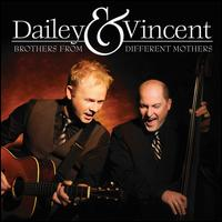 Brothers from Different Mothers - Dailey & Vincent