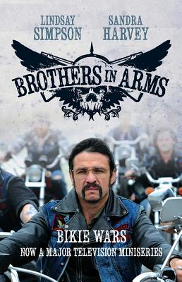 Brothers in Arms (Tv Tie-in): Bikie Wars - Harvey, Sandra, and Simpson, Lindsay