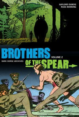 Brothers of the Spear Archives Volume 2 - DuBois, Gaylord