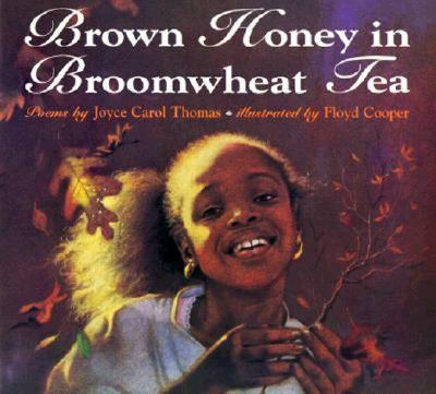 Brown Honey in Broomwheat Tea - Thomas, Joyce Carol