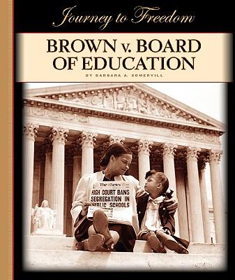 Brown V. Board of Education - Somervill, Barbara A
