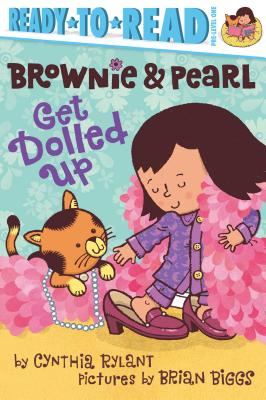 Brownie & Pearl Get Dolled Up - Rylant, Cynthia