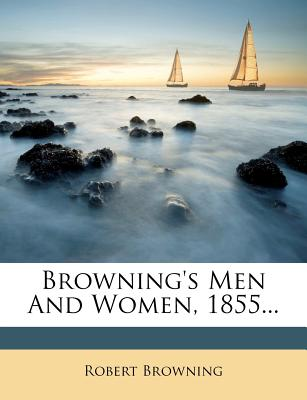 Browning's Men and Women, 1855... - Browning, Robert
