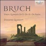 Bruch: String Quartets, Op. 9, Op. 10, Op. Posth