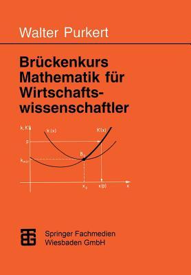 Bruckenkurs Mathematik Fur Wirtschaftswissenschaftler - Purkert, Prof Dr Walter