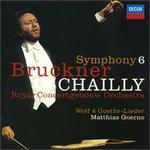 Bruckner: Symphony No. 6; Orchestral Lieder