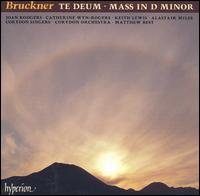 Bruckner: Te Deum; Mass in D minor - Alastair Miles (bass); Catherine Wyn-Rogers (alto); James O'Donnell (organ); Joan Rodgers (soprano); Keith Lewis (tenor);...