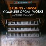 Bruhns, Hasse: Organ Works