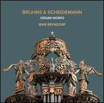 Bruhns & Scheidemann: Organ Works