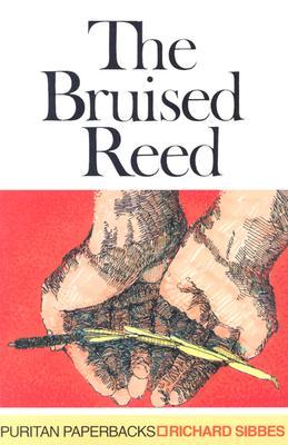 Bruised Reed - Sibbes, Richard