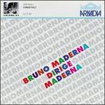 Bruno Maderna dirige Maderna