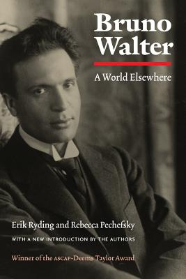 Bruno Walter: A World Elsewhere - Ryding, Erik, Mr.
