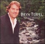 Bryn Terfel, Vol. 2 - Annette Bryn Parri (piano); Bryn Terfel (baritone)