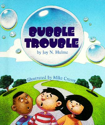 Bubble Trouble - Hulme, Joy N