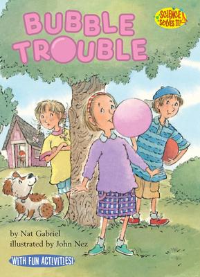 Bubble Trouble - Gabriel, Nat