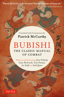 Bubishi: The Classic Manual of Combat - McCarthy, Patrick (Translated by), and Enkamp, Jesse (Foreword by), and Swift, Joe (Contributions by)