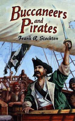 Buccaneers and Pirates - Stockton, Frank R