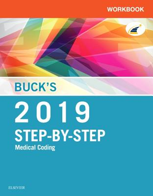 Buck's Workbook for Step-by-Step Medical Coding, 2019 Edition - Elsevier